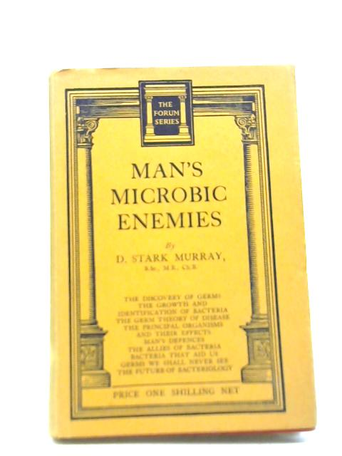 Man's Microbic Enemies By D. Stark Murray
