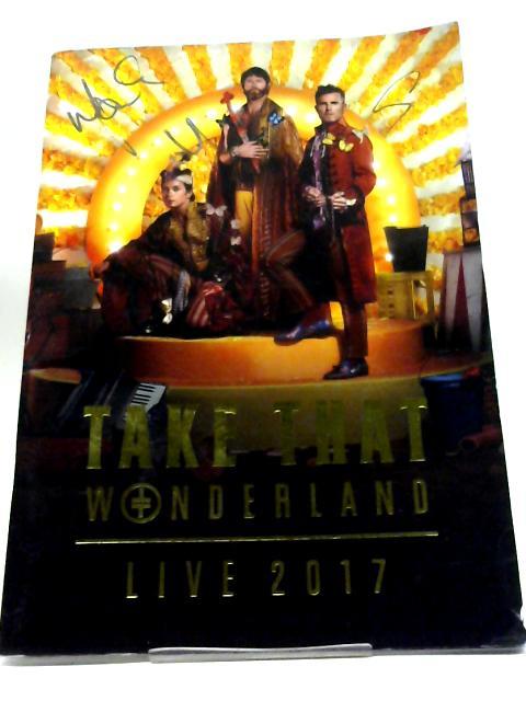 Take That Wonderland Live 2017 Programme (Signed) by Take That