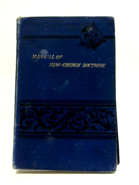 Manual of The Doctrines of The New Church by Edmund Swift