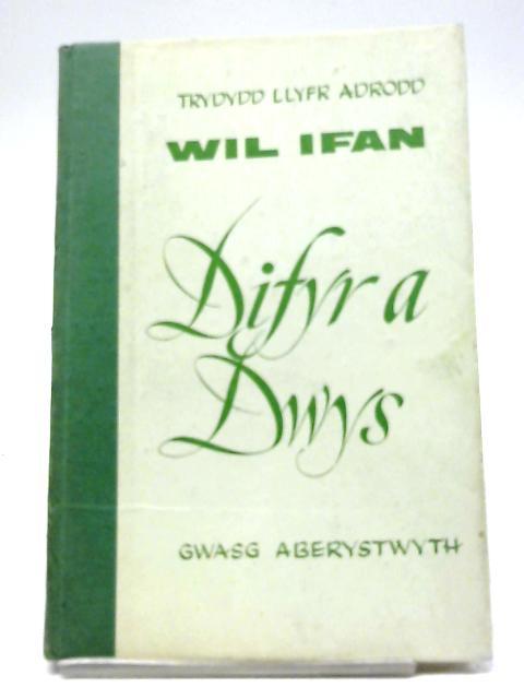 Difyr A Dwys. Trydydd Llyfr Adrodd By Wil Ifan