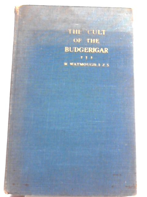 The Cult Of The Budgerigar By W. Watmough