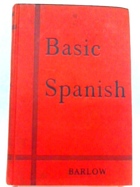 Basic Spanish by Joseph W. Barlow by Joseph W. Barlow