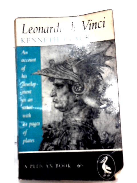 Leonardo Da Vinci by Kenneth Clark