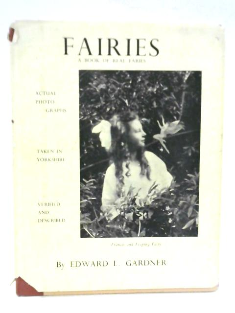 Fairies - The Cottingley Photographs and Their Sequel By Edward L. Gardner