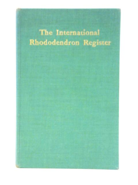 The International Rhododendron Register By H. R. Fletcher