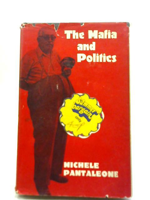 The Mafia and Politics By Michele Pantaleone