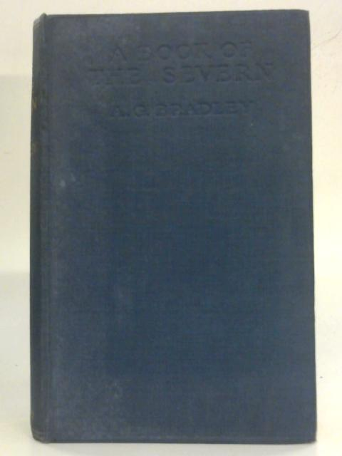 A Book of the Severn By A.G. Bradley
