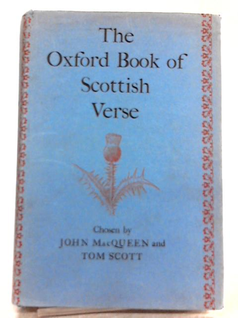 The Oxford Book of Scottish Verse By John Macqueen, Tom Scott (Eds.)