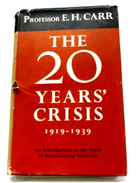 The Twenty Years' Crisis, 1919-39 by Edward Hallett Carr