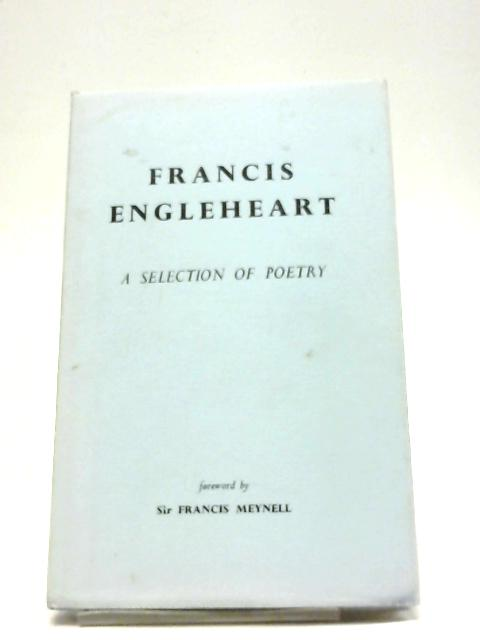 A Selection of Poetry By Francis Engleheart