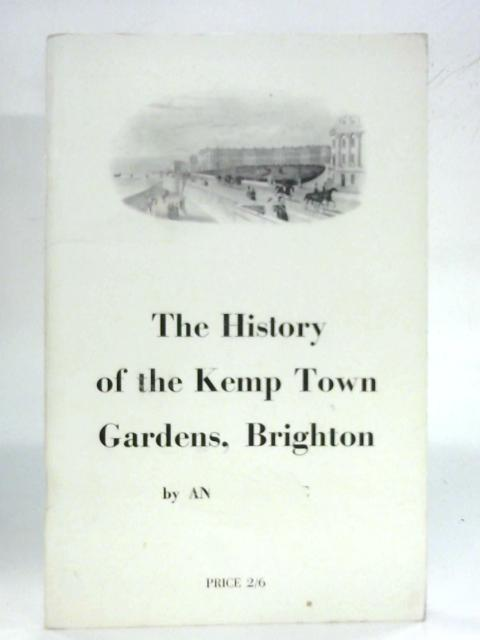 The History of the Kemp Town Gardens, Brighton By Antony Dale