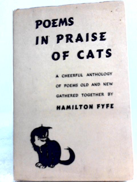 Poems in Praise of Cats By Hamilton Fyfe (Ed.)