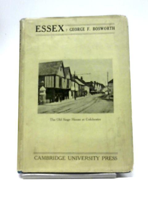 Essex (Cambridge University Press) 1922 By George F. Bosworth
