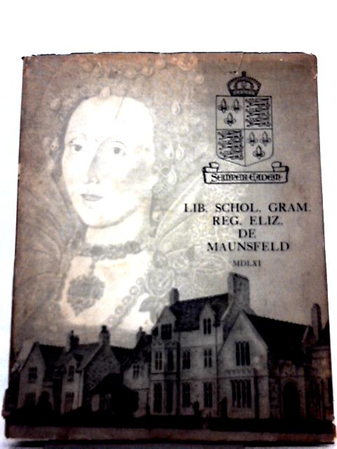 A History Of Queen Elizabeth's Grammar School For Boys, Mansfield By L. Brettle