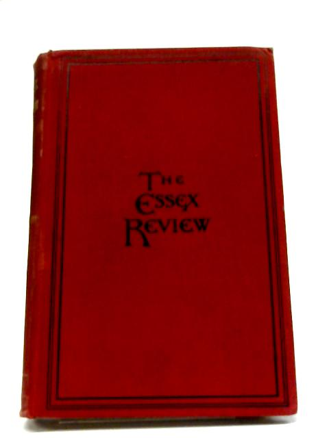The Essex Review: An Illustrated Quarterly Record. Vol. VIII by Various