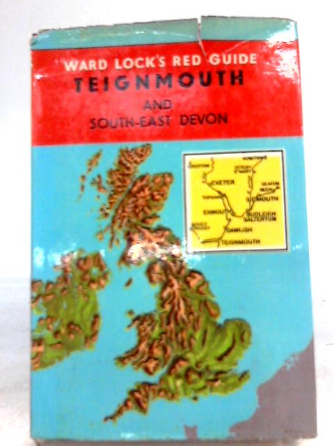 Teignmouth and South-East Devon (Ward Locks Red Guide Series) by Reginald J. W. Hammond