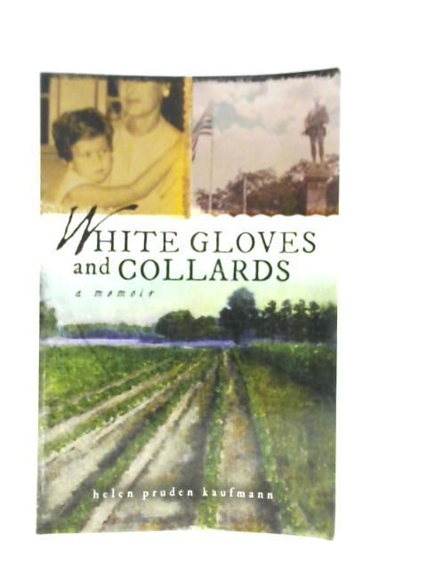 White Gloves and Collards: A Memoir By Helen Pruden Kaufmann