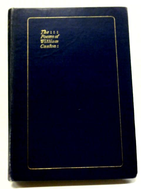 The Poems of William Canton By Canton, William