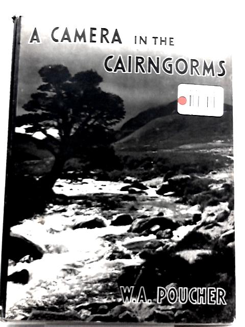 A Camera in the Cairngorms by W. A. Poucher