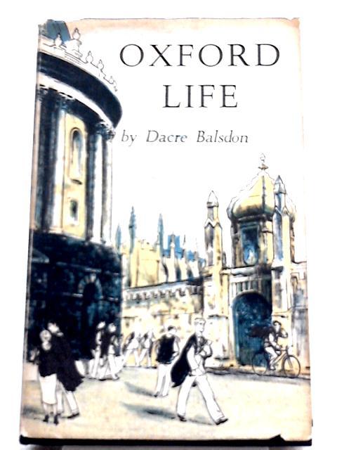 Oxford Life By Dacre Balsdon