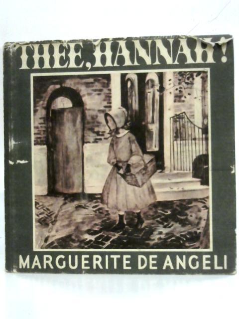 Thee, Hannah! By Marguerite De Angeli