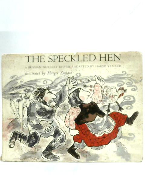The Speckled Hen: A Russian Nursery Rhyme By Harve Zemach