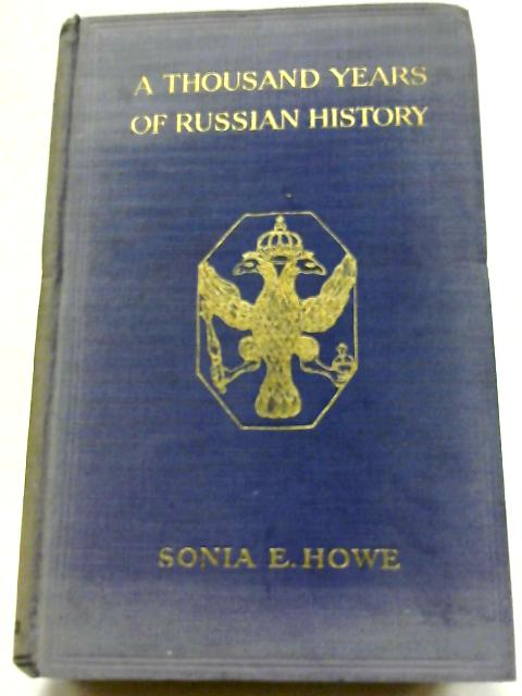 A Thousand Years of Russian History. by S E Howe