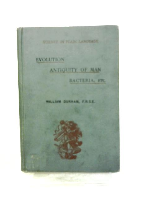 Evolution Antiquity Of Man Bacteria By William Durham F.R.S.E