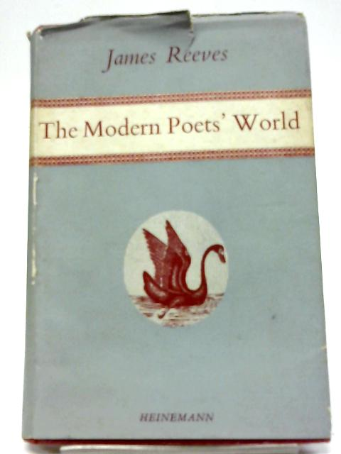 The Modern Poets' World By Reeves, J