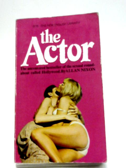 The Actor By Allan Nixon