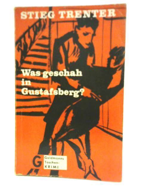 Was Geschah in Gustafsberg? by Stieg Trenter