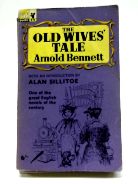 The Old Wives' Tale by Arnold Bennett, et al
