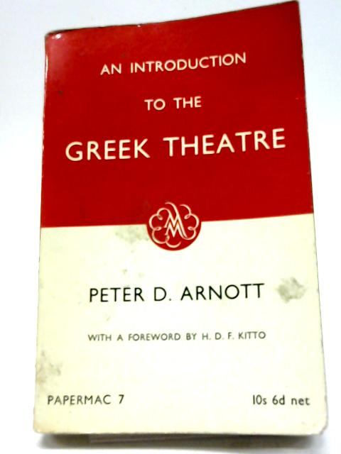 An Introduction To The Greek Theatre by Peter D Arnott