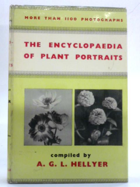 The Encyclopaedia of Plant Portraits By A.G L. Hellyer