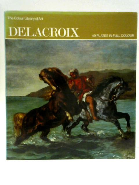Delacroix. The Colour Library Of Art By Phoebe Pool