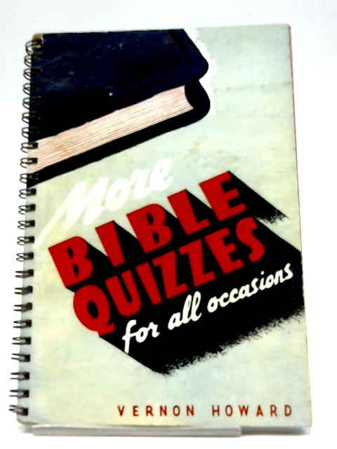 More Bible Quizzes For All Occasions by Vernon Howard
