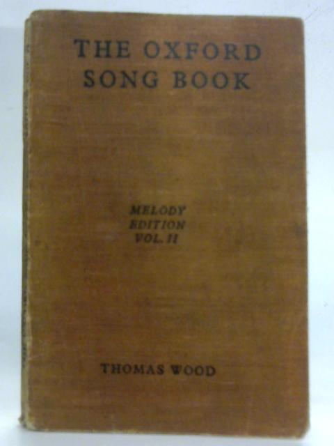 The Oxford Song Book - Melody Edition Vol. II By Thomas Wood