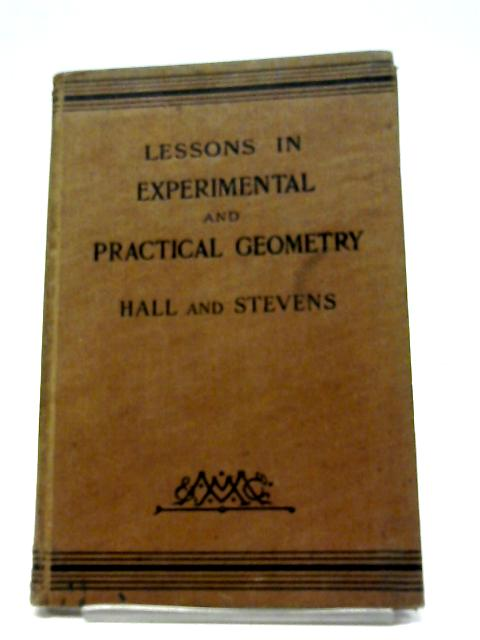 Lessons in Experimental and Practical Geometry by H. S. Hall And F. H. Stevens