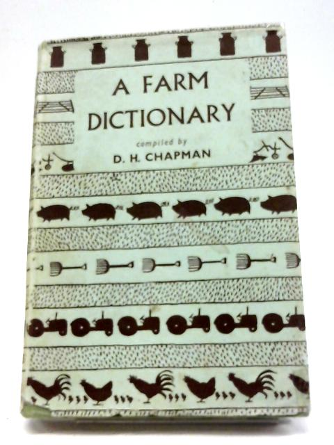 A Farm Dictionary By Derek H Chapman