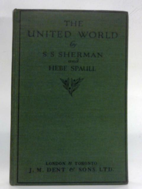 The United World by S S Sherman & Hebe Spaull