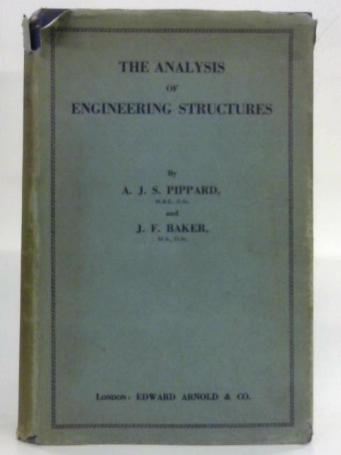 The Analysis of Engineering Structures By A.J.S Pippard