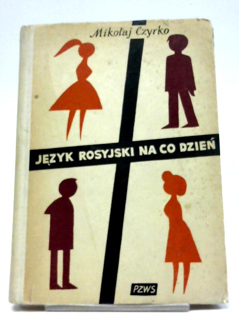Jezyk Rosyjski Na Co Dzien by Mikolaj Czirko