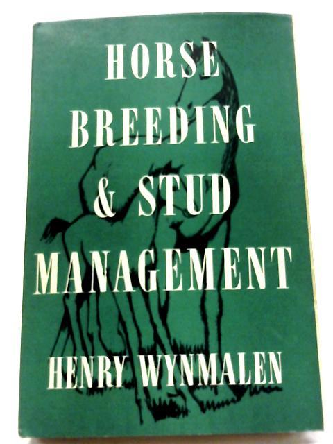 Horse Breeding & Stud Management By Henry Wynmalen