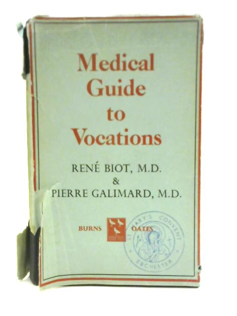 Medical Guide to Vocations By Rene Biot and Pierre Galinard