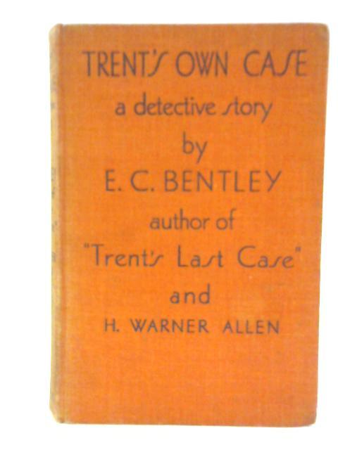 Trent's Own Case By E C Bentley