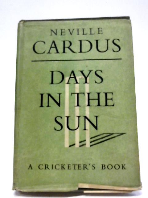 Days In The Sun By Neville Cardus