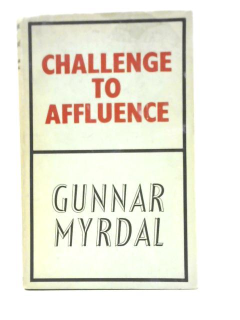 Challenge to Affluence By Gunnar Myrdal