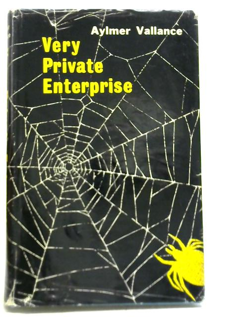 Very Privat Enterprise: An Anatomy Of Fraud And High Finance By Aylmer Vallance