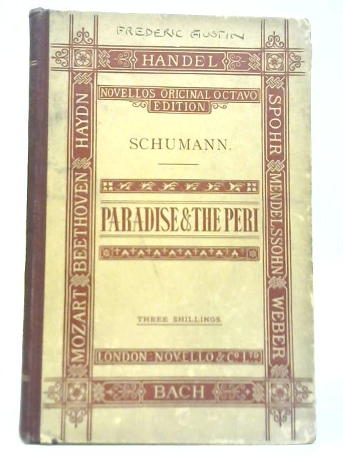 Paradise and The Peri By Mrs. Robert Schumann