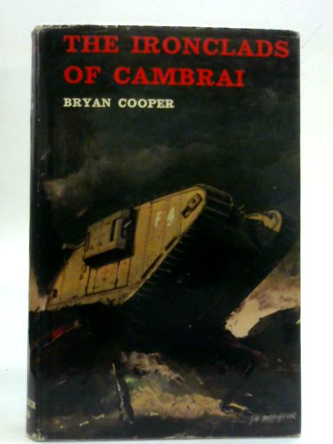 The Ironclads of Cambrai By Bryan Cooper